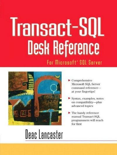 Transact-SQL Desk Reference: For Microsoft SQL Server [Taschenbuch] by Lancas...