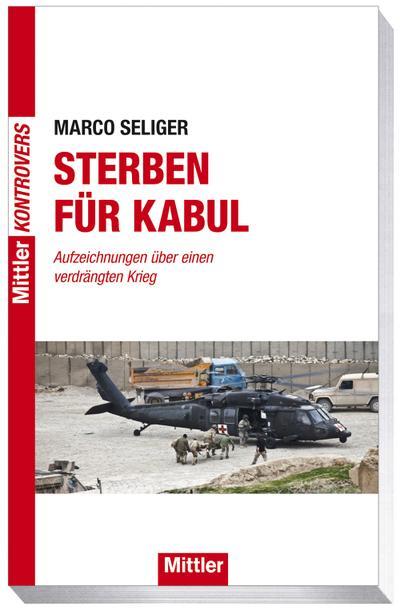 Sterben für Kabul - Aufzeichnungen über einen verdrängten Krieg