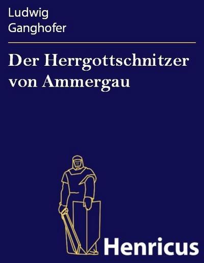 Der Herrgottschnitzer von Ammergau