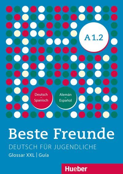 Beste Freunde A1/2: Deutsch für Jugendliche.Deutsch als Fremdsprache / Glosario XXL Deutsch-Spanisch Alemán-Español