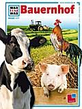 Was ist was, Band 117: Bauernhof; WAS IST WAS ...