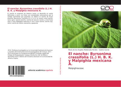 El nanche: Byrsonima crassifolia (L.) H. B. K. y Malpighia mexicana A.