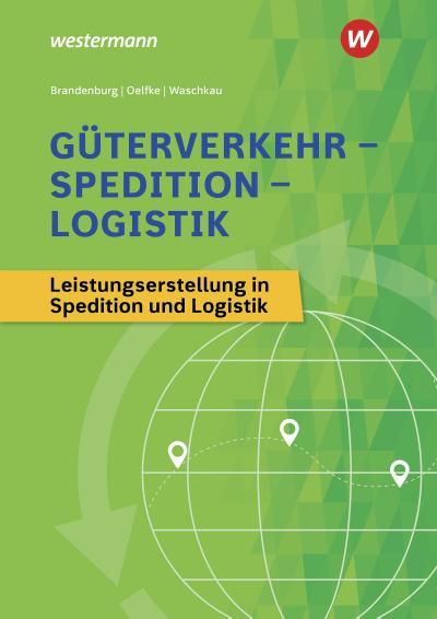 Güterverkehr - Spedition - Logistik: Leistungserstellung in Spedition und Logistik: Schülerband