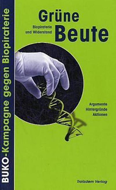 Grüne Beute: Biopiraterie und Widerstand