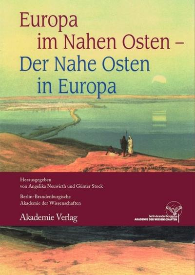 Europa im Nahen Osten - Der Nahe Osten in Europa