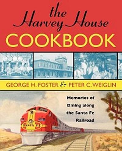 The Harvey House Cookbook