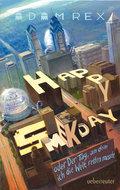 Happy Smekday; oder: Der Tag, an dem ich die Welt retten musste; Übers. v. Brauner M.A., Anne; Deutsch; 70 schw.-w. Abb.