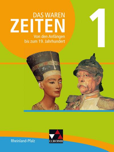 Das waren Zeiten 01 Rheinland-Pfalz. Von den Anfängen bis zum 19. Jahrhundert
