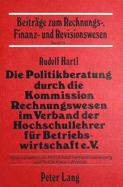Die Politikberatung durch die Kommission Rechnungswesen im Verband der Hochschullehrer für Betriebswirtschaft e.V.