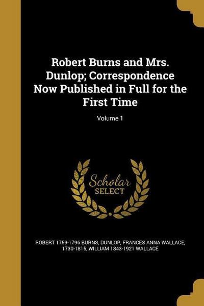 ROBERT BURNS & MRS DUNLOP CORR