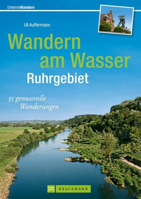Wandern am Wasser: Ruhrgebiet Uli Auffermann 9783765461590