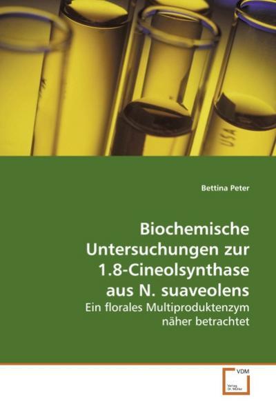 Biochemische Untersuchungen zur 1.8-Cineolsynthaseaus N. suaveolens