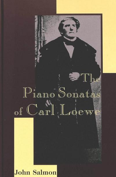 The Piano Sonatas of Carl Loewe