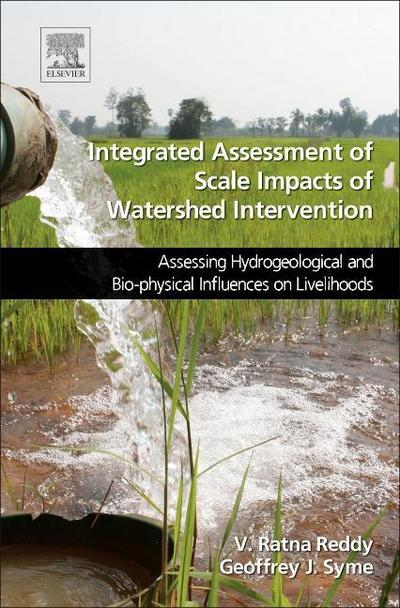 Integrated Assessment of Scale Impacts of Watershed Intervention: Assessing Hydrogeological and Bio-Physical Influences on Livelihoods