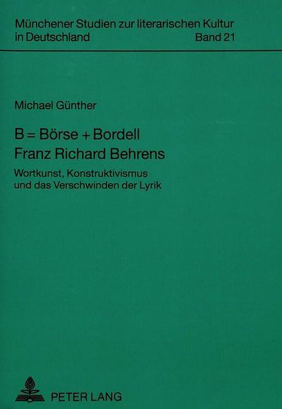 B = Börse + Bordell. Franz Richard Behrens