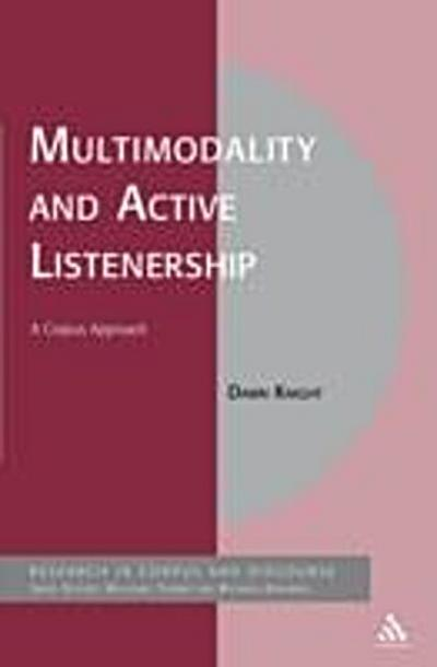 Multimodality and Active Listenership