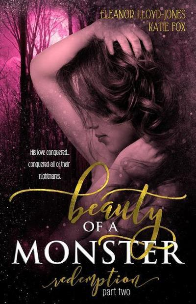Beauty of a Monster: Redemption, Part Two