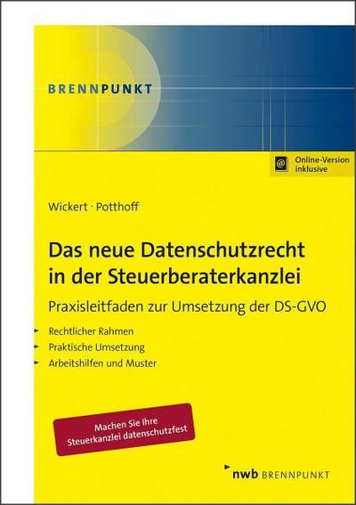 Das neue Datenschutzrecht in der Steuerberaterkanzlei: Praxisleitfaden zur Umsetzung der DS-GVO