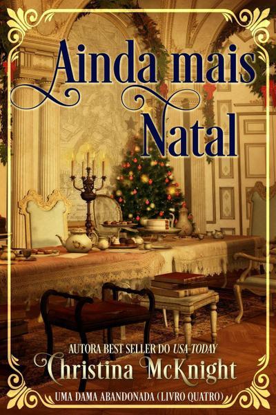 Ainda mais Natal (Uma Dama Abandonada, #4)