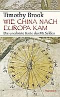 Wie China nach Europa kam: Die unerhörte Karte des Mr. Selden (Sachbuch)