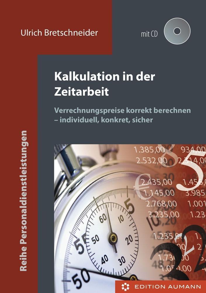 Kalkulation in der Zeitarbeit Ulrich Bretschneider