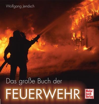 Das große Buch der Feuerwehr