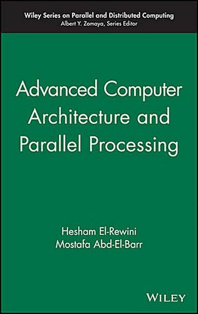 Advanced Computer Architecture and Parallel Processing