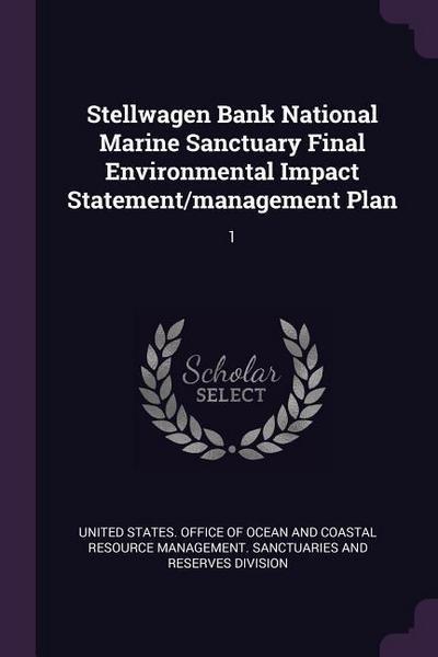 Stellwagen Bank National Marine Sanctuary Final Environmental Impact Statement/Management Plan: 1