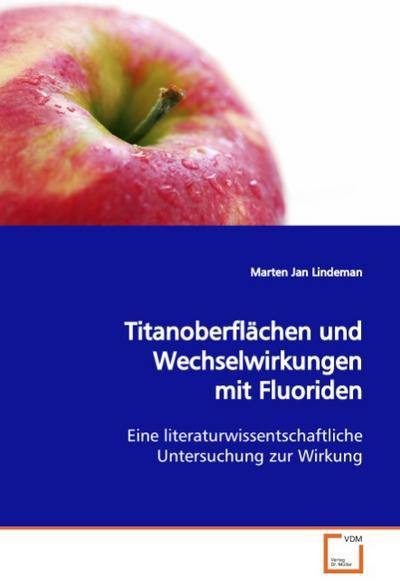 Titanoberflächen und Wechselwirkungen mit Fluoriden