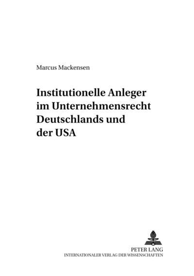 Institutionelle Anleger im Unternehmensrecht Deutschlands und der USA