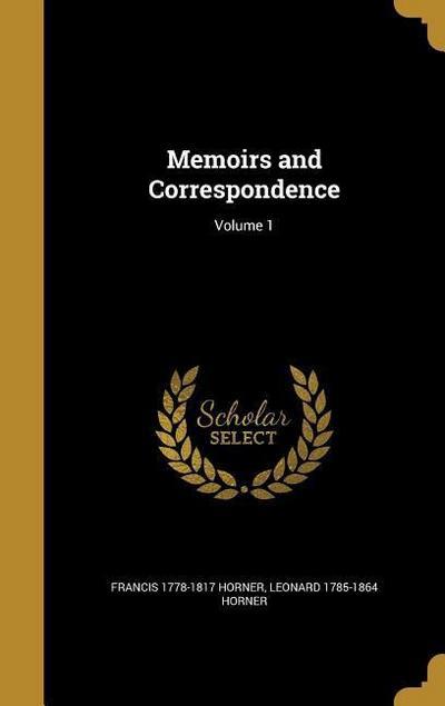 MEMOIRS & CORRESPONDENCE V01
