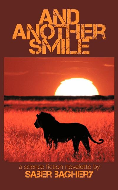 And Another Smile and Another Smile: A Science Fiction Novelette a Science Fiction Novelette