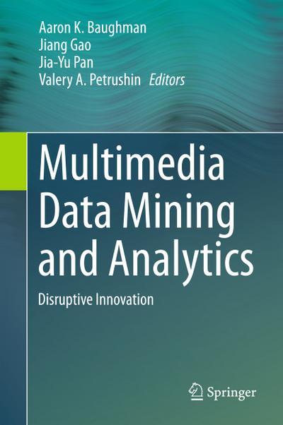 Multimedia Data Mining and Analytics