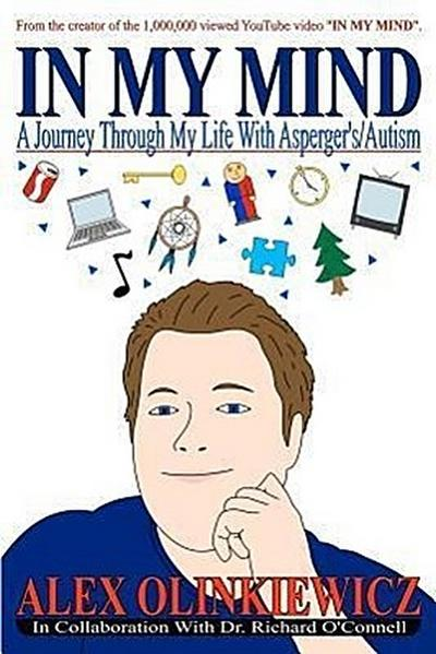 In My Mind: A Journey Through My Life with Asperger's/Autism