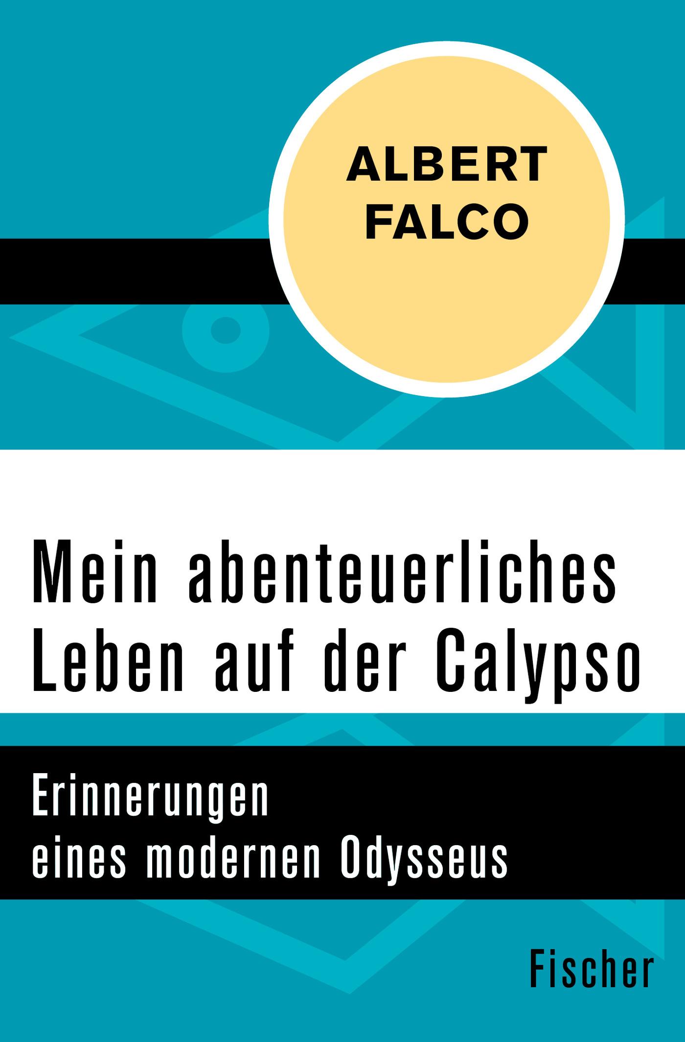 Mein abenteuerliches Leben auf der Calypso Albert Falco