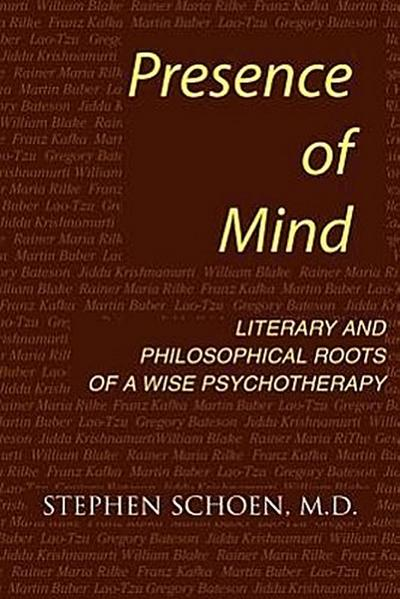 Presence of Mind: Roots of a Wise Psychotherapy