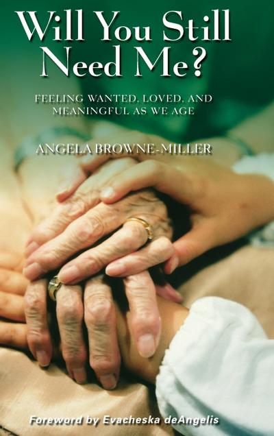 Will You Still Need Me? Feeling Wanted, Loved, and Meaningful as We Age