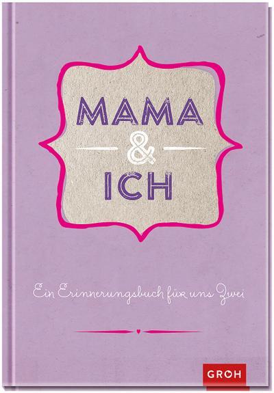 Mama & ich: Erinnerungsbuch violet