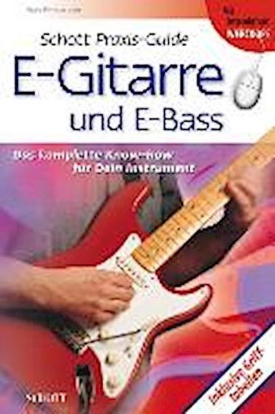 Schott Praxis-Guide E-Gitarre: und E-Bass: Das komplette Know-how für dein Instrument. Inkl. Grifftabellen