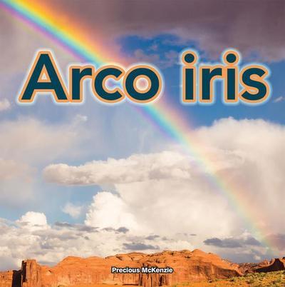 Arco Iris: Rainbows