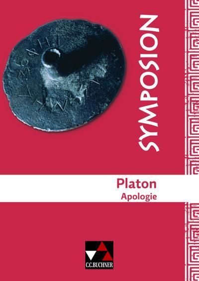 Symposion / Griechische Lektüreklassiker: Symposion / Platon, Apologie: Griechische Lektüreklassiker