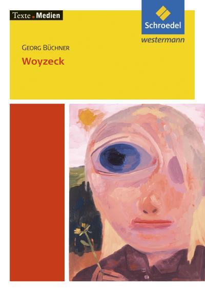Texte.Medien / Klassische und moderne Literatur: Texte.Medien: Georg Büchner: Woyzeck: Textausgabe mit Materialien