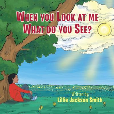 When You Look at Me What Do You See?