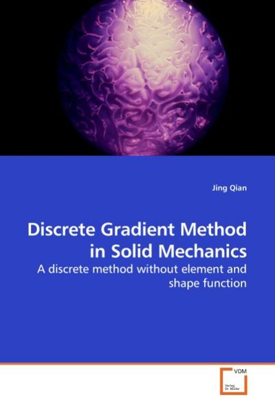 Discrete Gradient Method in Solid Mechanics