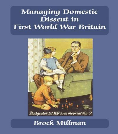 Managing Domestic Dissent in First World War Britain