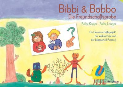 Bibbi & Bobbo - Die Freundschaftsprobe: Kinderbuch