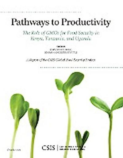 Pathways to Productivity: The Role of Gmos for Food Security in Kenya, Tanzania, and Uganda