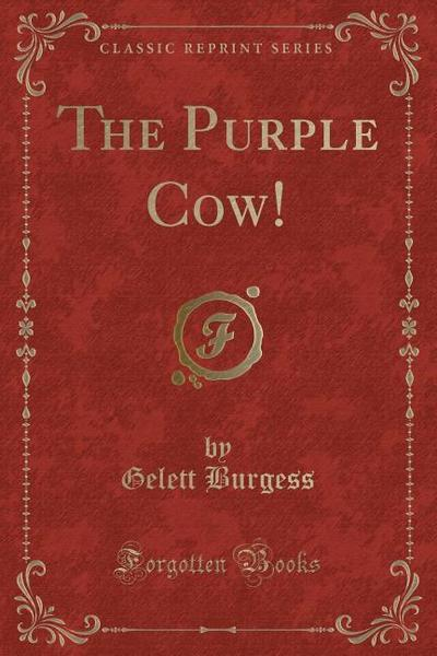 The Purple Cow! (Classic Reprint)
