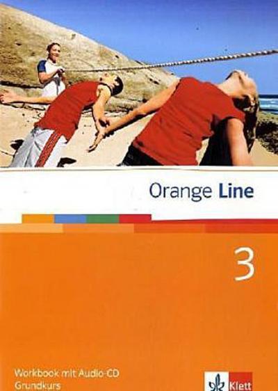 Orange Line / Workbook mit Audio-CD Teil 3 (3. Lernjahr) Grundkurs