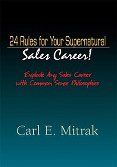 24 Rules for Your Supernatural Sales Career!
